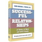 Successful Relationships at Home, at Work and with Friends