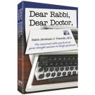 Dear Rabbi Dear Doctor